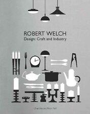 Robert Welch: Design: Craft and Industry, Charlotte Fiell, Peter Fiell,  Book