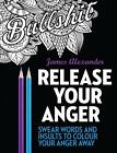 Release Your Anger: Midnight Edition: An Adult Coloring Book with 40 Swear Words to Color and Relax by James Alexander (Paperback, 2016)