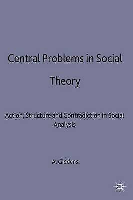 1 of 1 - Central Problems in Social Theory: Action, Structure and Contradiction in Social
