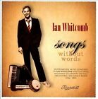Songs Without Words * by Ian Whitcomb (CD, May-2012, 2 Discs, Rivermont)