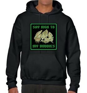 Say High To My Buddies <ZZZZZZZZZZ>~ Marijuana Cannabis Pot Weed Black Hoodie