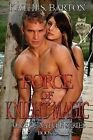 Force of Knight Magic: Force of Nature Series by Kathi S Barton (Paperback / softback, 2012)
