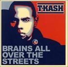Brains All Over the Streets [PA] * by T-K.A.S.H. (CD, May-2009, Guerrilla Funk)