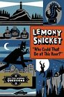 Who Could That Be at This Hour? von Lemony Snicket (2012, Gebundene Ausgabe)