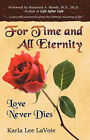 For Time and All Eternity: Love Never Dies by Karla Lee Lavoie (Paperback / softback, 2006)