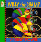 Willy The Champ by Anthony Browne (Paperback, 1996)