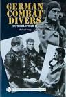 German Combat Divers in World War II by Michael Jung (Hardback, 2008)