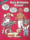 Kids Keyboard Course: Book 1 by Hal Leonard Corporation (Paperback, 1996)