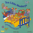Ten Little Monkeys Jumping on the Bed by Child's Play International Ltd (Big book, 2001)