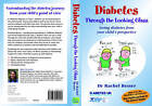 Diabetes Through the Looking Glass: Seeing Diabetes from Your Child's Perspective by Rachel Besser (Paperback, 2009)