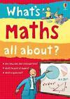 What's Maths All About? von Alex Frith und Minna Lacey (2015, Taschenbuch)