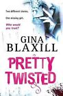 Pretty Twisted by Gina Blaxill (Paperback, 2011)