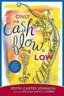 Only the Cash Flow Is Low: Warm and Witty Wisdom...West Indian Style! by Edith Carter Johnson (Hardback, 2006)