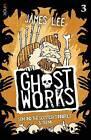 Ghostworks Book 3 by James Lee (Paperback, 2016)