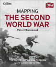Mapping The Second World War: The History Of The War Through Maps From 1939-1945 [not-us] by Peter Chasseaud (Hardback, 2015)