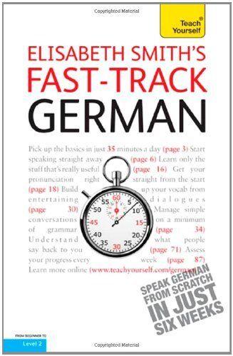 Fast-track German: Teach Yourself By Elisabeth Smith