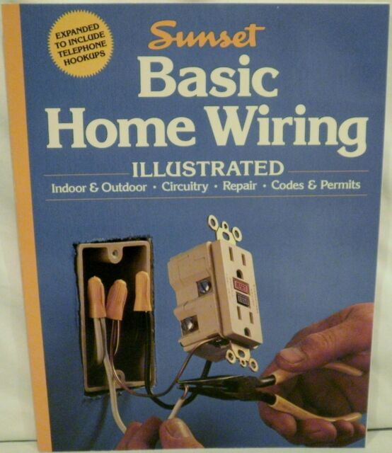 Basic Home Wiring Illustrated by Sunset Publishing Staff (1987, Trade  Paperback) for sale online | eBay  eBay