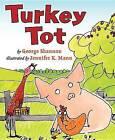 Turkey Tot by George Shannon (Hardback, 2013)