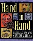 Hand in Hand: Ten Black Men Who Changed America by Andrea Davis Pinkney, Brian Pinkney (Hardback, 2012)