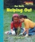Our Earth: Helping Out by Peggy Hock (Paperback / softback, 2008)