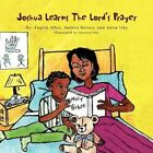 Joshua Learns The Lord's Prayer by Allen Angela Andrea Dorsey an 9781441521491