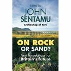 On Rock or Sand?: Firm Foundations for Britain's Future by SPCK Publishing (Paperback, 2015)