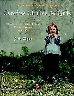 1 of 1 - Carefree Clothes for Girls: 20 Patterns for Outdoor Frocks, Playdate Dresses,...