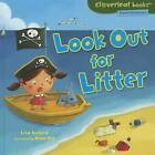 Look Out for Litter by Lisa Bullard (Hardback, 2011)