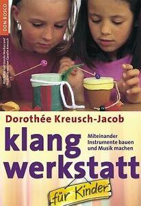 Klang-Werkstatt-fuer-Kinder-von-Dorothee-Kreusch-Jacob-2008-Taschenbuch