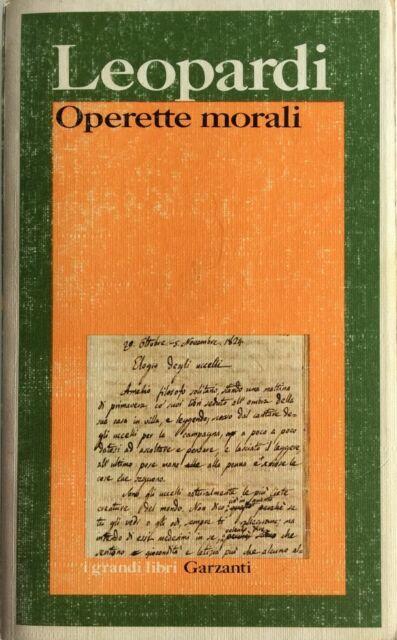 GIACOMO LEOPARDI OPERETTE MORALI. A CURA DI PAOLO RUFFILLI GARZANTI 1989