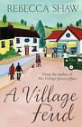 A Village Feud by Rebecca Shaw (Paperback, 2006)