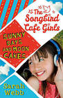 Sunny Days and Moon Cakes (The Songbird Cafe Girls 2) by Sarah Webb (Paperback, 2015)