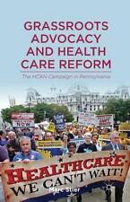 Grassroots Advocacy and Health Care Reform : The HCAN Campaign in...