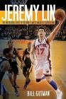 Jeremy Lin : The Incredible Rise of the NBA's Most Unlikely Superstar by Bill Gutman (2012, Paperback)