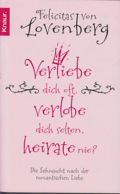 *y~ VERLIEBE dich oft, VERLOBE dich selten, HEIRATE nie? - F. LOVENBERG tb (2007