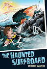The Haunted Surfboard by Anthony Masters (Paperback, 2008)