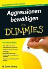 Aggressionen bewältigen für Dummies. Sonderausgabe von William Doyle Gentry (2013, Taschenbuch)