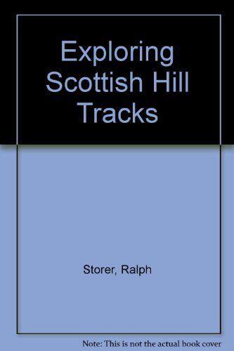 Exploring Scottish Hill Tracks By Ralph Storer. 9780715398067