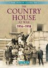 The Country House at War: 1914-18 by Brian Williams, Brenda Williams (Paperback, 2014)