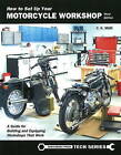 How to Set Up Your Motorcycle Workshop: A Guide for Building & Equipping Workshops That Work by C. G. Masi (Paperback, 2010)