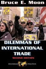 Dilemmas Of International Trade: Second Edition (Dilemmas in World Politics) Mo