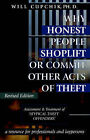 Why Honest People Shoplift or Commit Other Acts of Theft: Assessment and Treatment of 'atypical Theft Offenders' by Will Cupchik (Paperback, 2002)