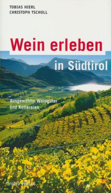 Hierl, Tobias; Tscholl, Christoph Wein erleben in Südtirol: Ausgewählte Weing