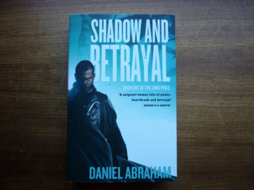 1 of 1 - Daniel abraham shadow and betrayal 2 in 1 paperback the long price 1 & 2