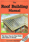 The Roof Building Manual: The Easy Step-by-Step Guide with Tables and Bevels by Lloyd Hiddle, Allan Staines (Paperback, 2007)