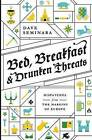 Bed, Breakfast & Drunken Threats  : Dispatches from the Margins of Europe by Dave Seminara (Paperback / softback, 2016)