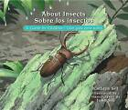 About Insects / Sobre Los Insectos: A Guide for Children / Una Guia Para Nios by Cathryn Sill (Paperback / softback, 2015)