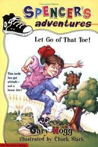 Spencer-039-s-Adventures-Let-Go-of-That-Toe-by-Gary-Hogg
