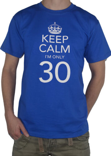 My Cup Of Tee NEW Keep Calm I`m Only 30 Funny T-SHIRT! 30th Birthday Top
