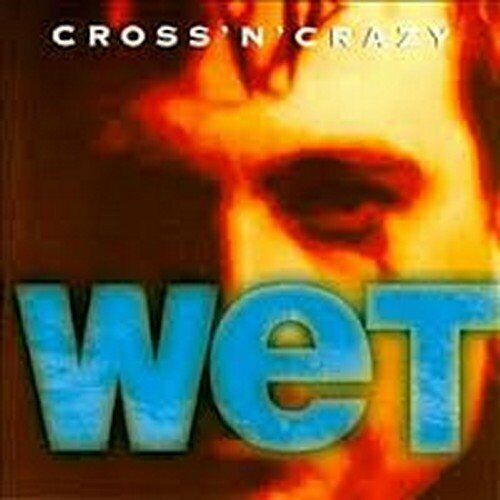 Cross 'n' Crazy Wet (1995)  [CD]
